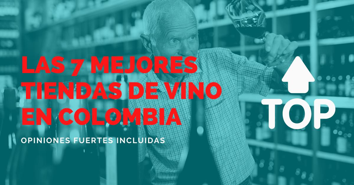 Las 7 Mejores Tiendas Para Comprar Vino En Colombia